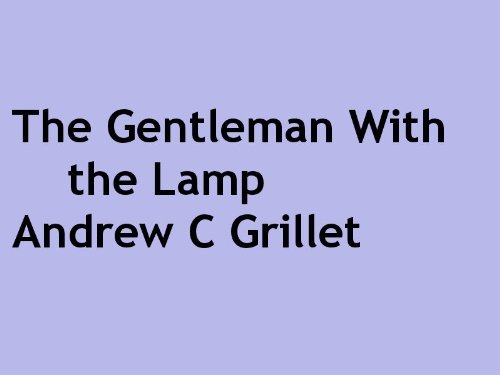 The Gentleman with the Lamp -