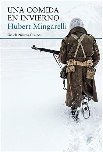 Una Comida En Invierno por Hubert Mingarelli