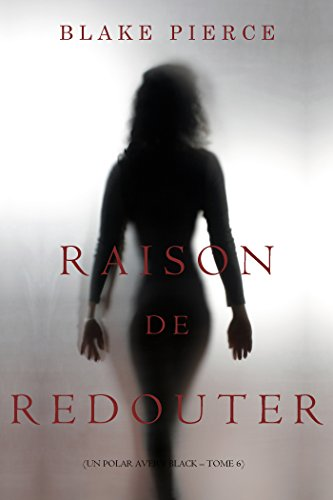 Raison de Redouter (Un Polar Avery Black – Tome 6) (French Edition)