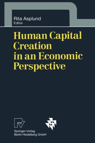 Human Capital Creation in an Economic Perspective