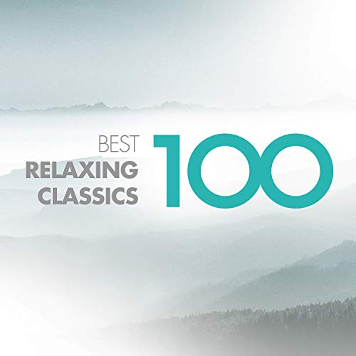 100 Best Relaxing Classics (Best Classical Music Albums)