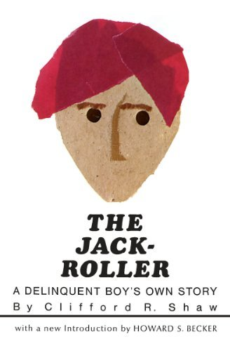 The Jack-Roller: A Delinquent Boy's Own Story (Phoenix Books) [Paperback] [1966] (Author) Clifford R. Shaw, Howard S. Becker (The Roller Jack)