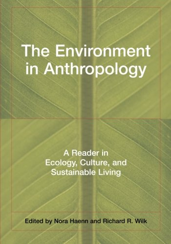 The Environment in Anthropology: A Reader in Ecology, Culture, and Sustainable Living