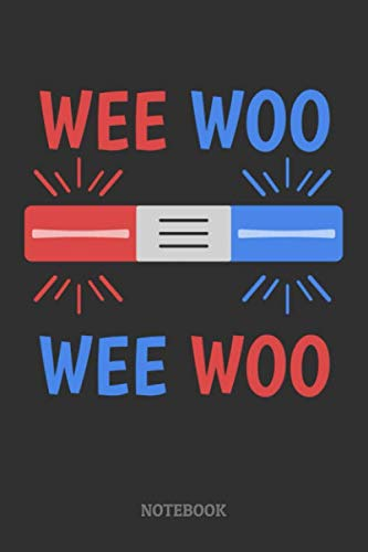 Wee Woo Notebook: for Firefighter, Paramedics or Cops 120 Pages Blank Lined Paper
