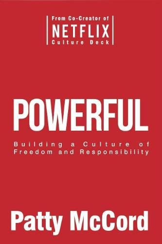 Powerful: Building a Culture of Freedom and Responsibility [Patty McCord] (Tapa Dura)