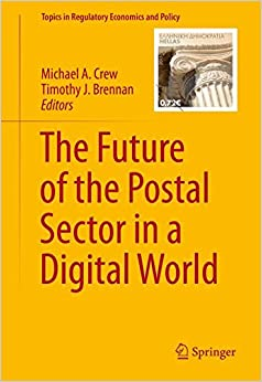 The Future of the Postal Sector in a Digital World (Topics in Regulatory Economics and Policy)