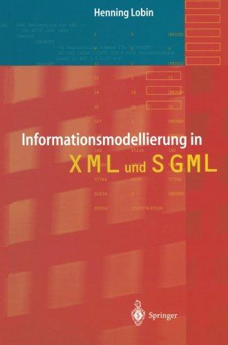 Informationsmodellierung in XML und SGML (German Edition) by Springer