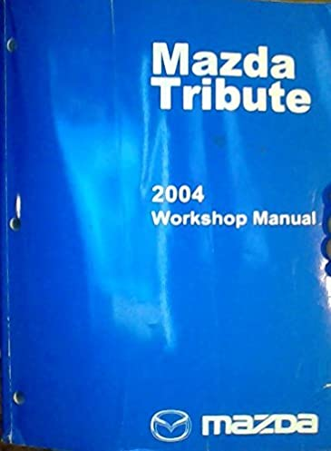 mazda tribute 2004 workshop manual mazda amazon com books rh amazon com mazda tribute 2004 workshop manual mazda tribute 2004 owners manual