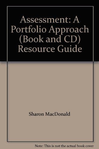 Assessment: A Portfolio Approach (Book and CD) Resource Guide