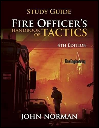 fire officer s handbook of tactics study guide fire engineering