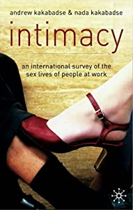 Intimacy: International Survey of the Sex Lives of People at Work by A. Kakabadse (2004-09-21)