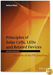 Principles of Solar Cells, LEDs and Related Devices: The Role of the PN Junction