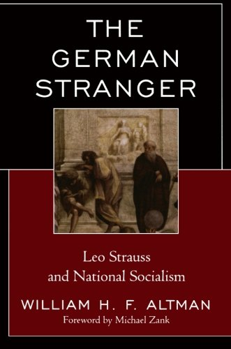 The German Stranger: Leo Strauss and National Socialism