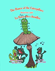 The Dance of The Caterpillars Bilingual French-English