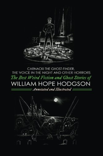 Book cover from Carnacki the Ghost-Finder, The Voice in the Night, and Other Horrors: The Best Weird Fiction & Ghost Stories of William Hope Hodgson (Oldstyle Tales Mystery, Horror and Hauntings) (Volume 12) by William Hope Hodgson