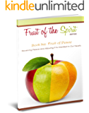 Fruit of Peace (Fruit of the Spirit Series Book 6)