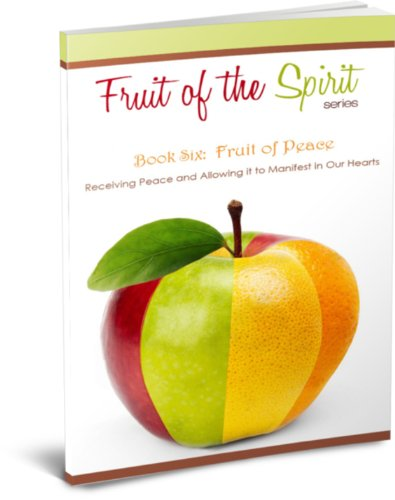 Peace Fruit - Fruit of Peace (Fruit of the Spirit Series Book 6)
