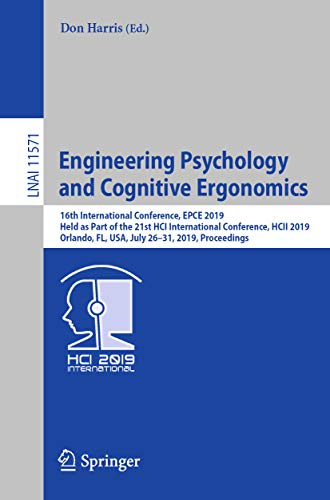 Engineering Psychology and Cognitive Ergonomics: 16th International Conference, EPCE 2019, Held as Part of the 21st HCI International Conference, HCII ... Notes in Computer Science Book 11571)