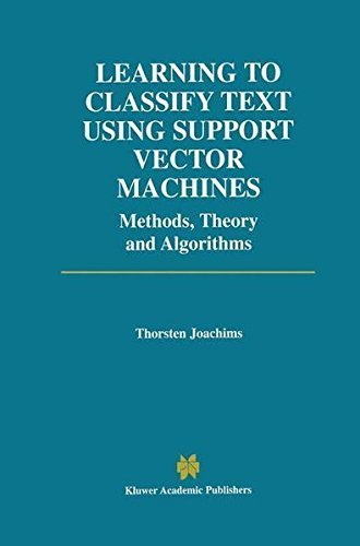 Learning to Classify Text Using Support Vector Machines (The Springer International Series in Engineering and Computer Science) Pdf