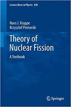 Theory of Nuclear Fission: A Textbook (Lecture Notes in Physics)