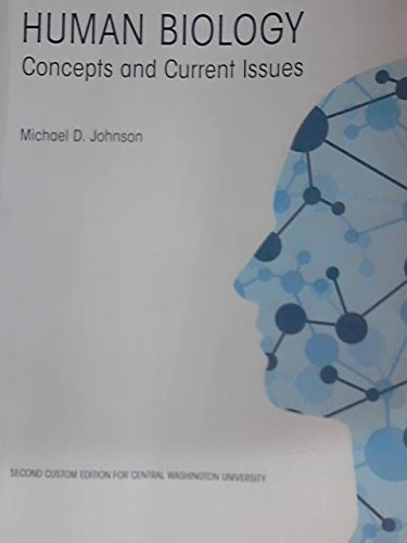 HUMAN BIOLOGY Concepts and Current Issues - Second Custom Edition for Central Washington University, Michael D. Johnson