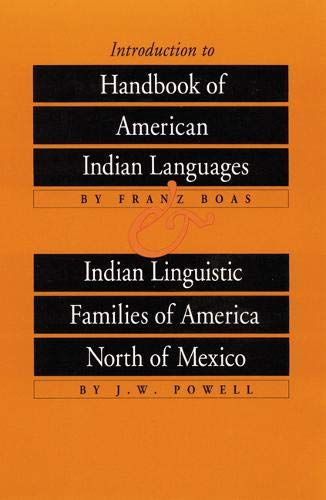Introduction to Handbook of American Indian Languages plus Indian Linguistic Families of America North of Mexico (Bison