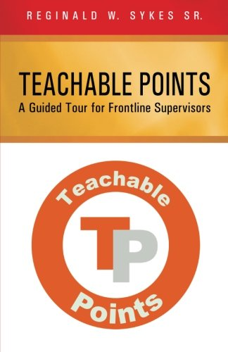 Teachable Points: A Guided Tour for Frontline Supervisors