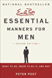 Essential Manners for Men 2nd Ed: What to Do, When to Do It, and Why