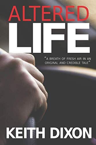 Book: Altered Life by Keith Dixon