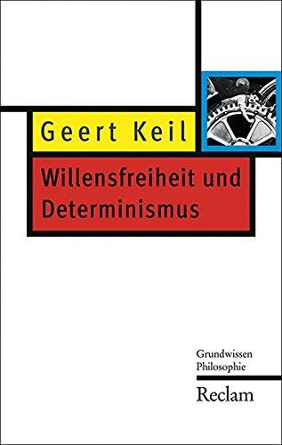 Willensfreiheit und Determinismus: Grundwissen Philosophie (Reclam Taschenbuch)
