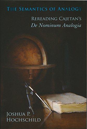 The Semantics of Analogy: Rereading Cajetan's De Nominum Analogia