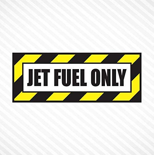 Jet Fuel Only Vinyl Decal Bumper Sticker Diesel Fuel Truck Car Motorcycle Decal