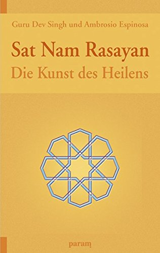 Sat Nam Rasayan: Die Kunst des Heilens