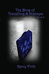 The Blog of Travelling & Mishaps (Cocktails & Tattoos Book 2)