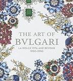 Martin Chapman: The Art of Bulgari : La Dolce Vita and Beyond, 1950-1990 (Hardcover); 2013 Edition