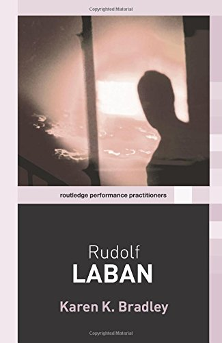 Rudolf Laban (Routledge Performance Practitioners)