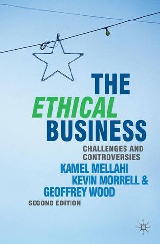 The Ethical Business: Challenges and Controversies