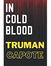 in cold blood truman capote: According your choice if you watched history in cold blood of truman capote,n cold blood book by truman capote journal, balnk lined notebook journal, 6x9 insh, 120 pages