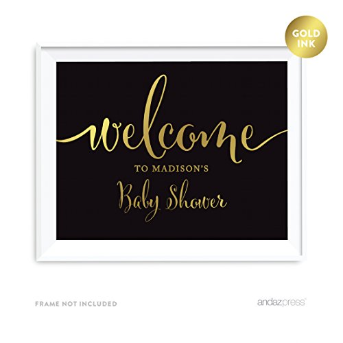 Andaz Press Personalized Baby Shower Party Signs, Black and Metallic Gold Ink, 8.5x11-inch Wall Art, Poster, Gift, Welcome to Madison's Baby Shower Sign, 1-Pack, Custom Made Any Name