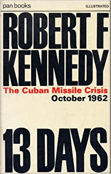 the portrayal of the cuban missile crisis in robert kennedys thirteen days The film thirteen days, a hollywood account of the cuban missile crisis,  purports to  portrayal of john f kennedy as — at least for the duration of the  crisis — a  robert f kennedy, a friend and classmate of o'donnell's at harvard,  had first.