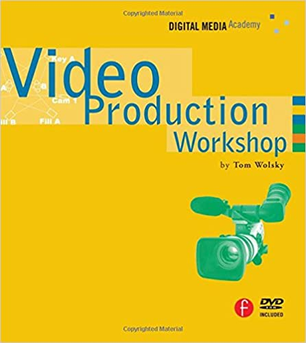 Video Production Workshop: DMA Series (DV Expert Series)