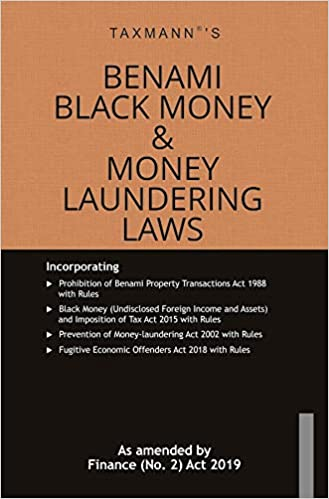 Benami Black Money & Money Laundering Laws-As amended by Finance (No. 2) Act 2019