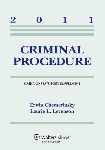 Criminal Procedure, 2011 Case & Statutory Supplement