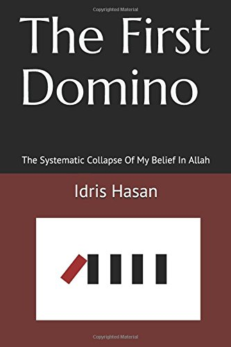 The First Domino: The Systematic Collapse Of My Belief In Allah PDF