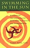 img - for Swimming in the Sun: Discovering the Lord's Prayer with Francis of Assisi and Thomas Merton by Albert Haase (1-Feb-1994) Paperback book / textbook / text book
