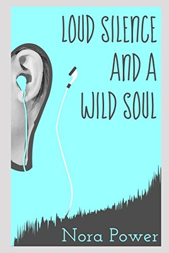 LOUD SILENCE AND A WILD SOUL