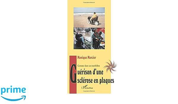 Guérison dune sclérose en plaques : Comme dans un tourbillon (French Edition)