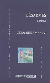 Désarmés : Cantique par Sébastien Joanniez