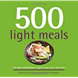 500 Light Meals: The Only Compendium of Light Meals You'll Ever Need (500 Series)