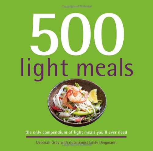 500 Light Meals: The Only Compendium of Light Meals You